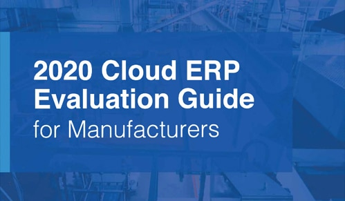 """The Cloud ERP Evaluation Guide for Manufacturers"""