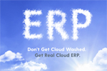Don't Get Cloud Washed - See Real Cloud ERP in Action!