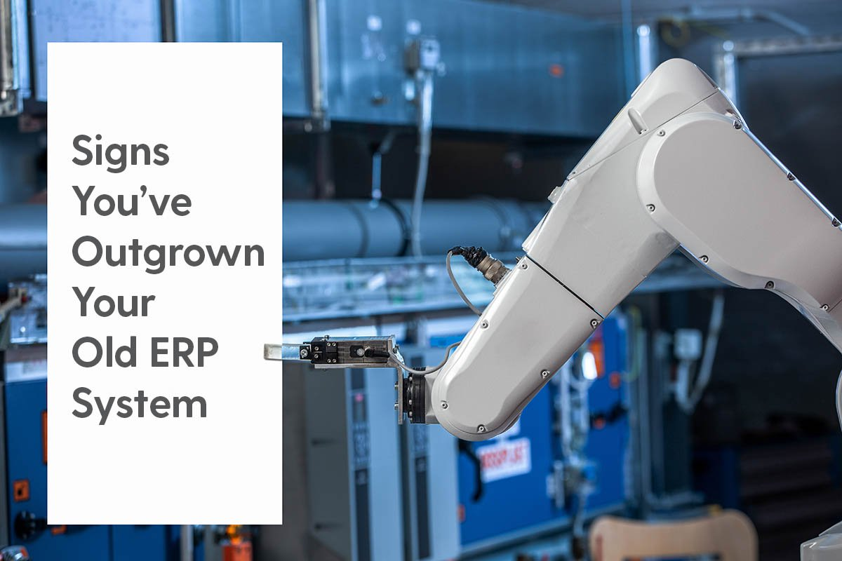 5 Signs You've Outgrown Your Old ERP System