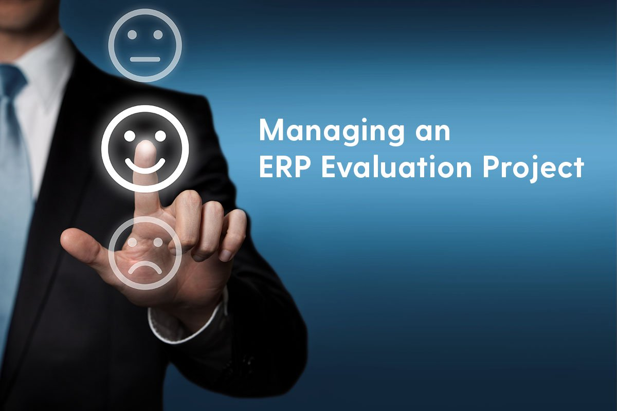 Choosing the Right ERP Solution: Managing an ERP Evaluation Project
