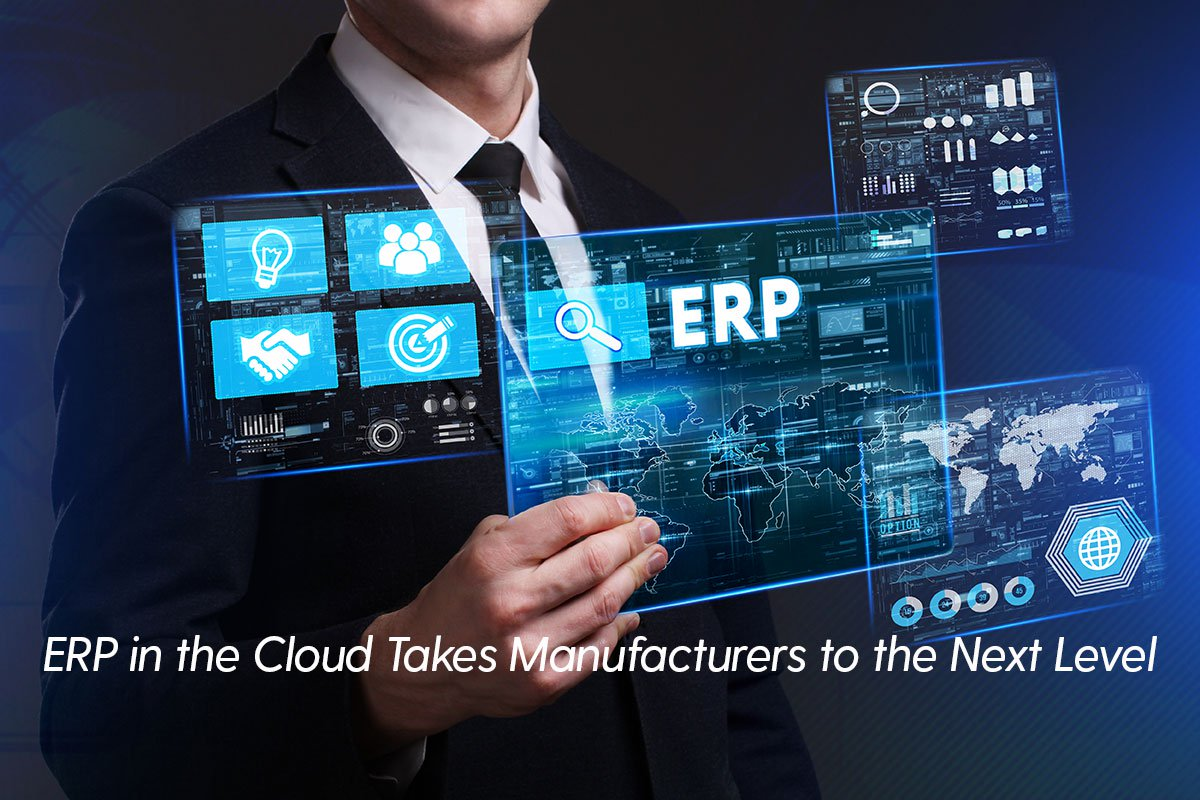 ERP in the Cloud Takes Manufacturers to the Next Level