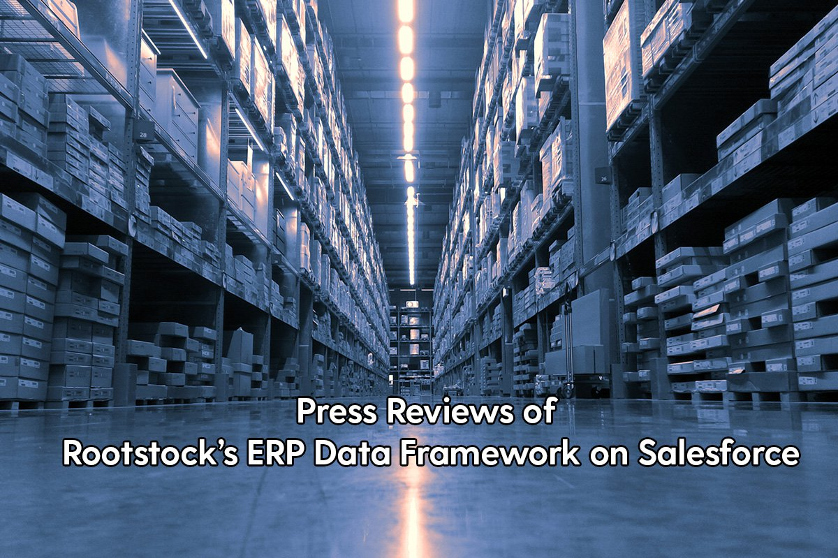In the News: Press Reviews of Rootstock's ERP Data Framework on Salesforce