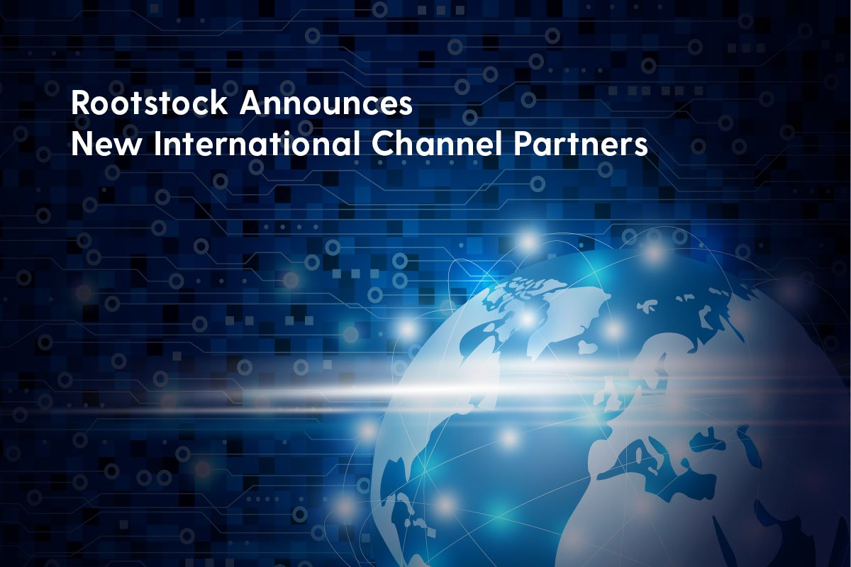 Rootstock Announces New International Channel Partners
