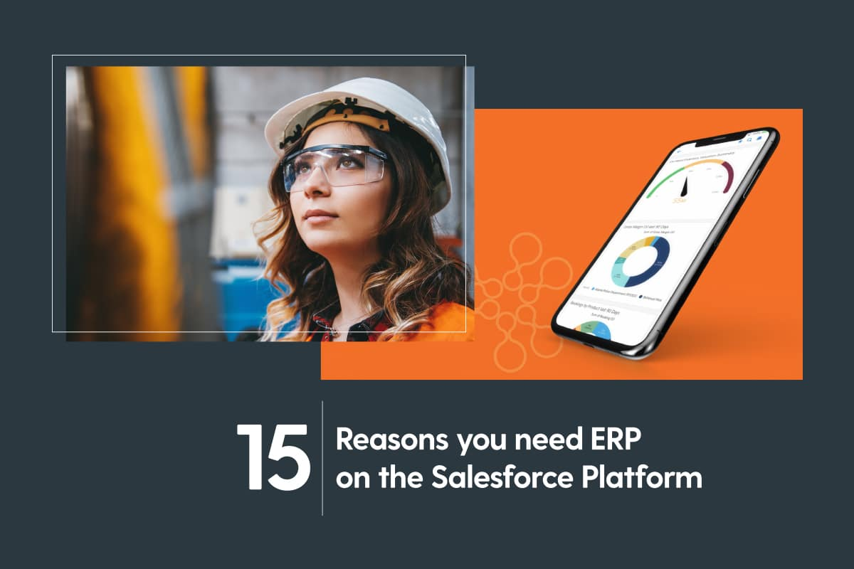 Attention Salesforce Customers: Need a reason to modernize your ERP? Here are 15!