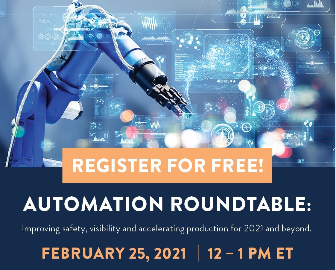 Automation Roundtable: Improving safety, visibility and accelerating production for 2021 and beyond